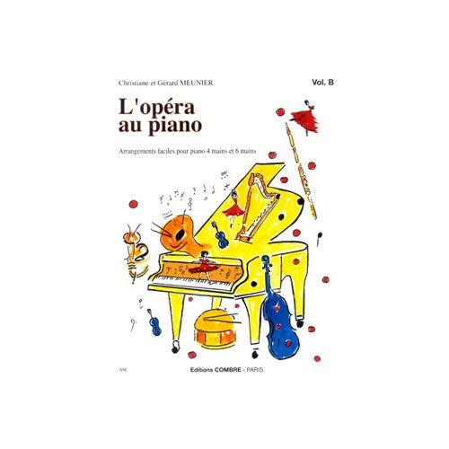 COMBRE MEUNIER CHRISTIANE / MEUNIER GERARD - L'OPERA AU PIANO VOL.B - PIANO A 4 MAINS