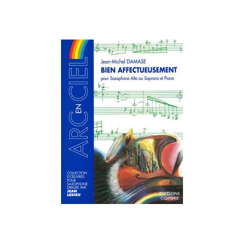 COMBRE DAMASE JEAN-MICHEL - BIEN AFFECTUEUSEMENT - SAXOPHONE ALTO OU SOPRANO ET PIANO