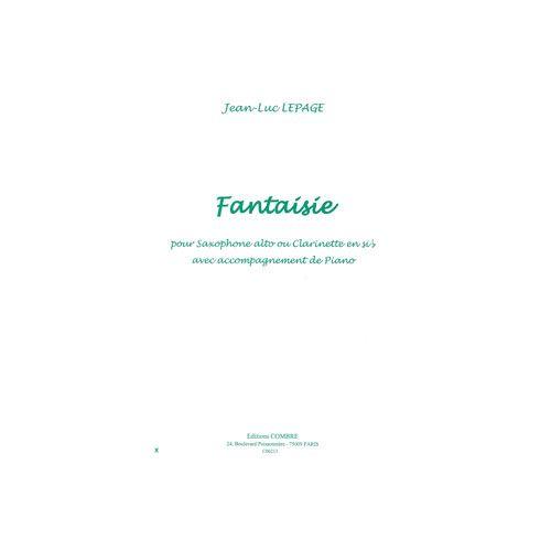 COMBRE LEPAGE JEAN-LUC - FANTAISIE - SAXOPHONE ALTO OU CLARINETTE SIB ET PIANO