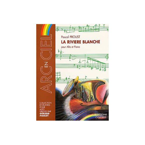 COMBRE PROUST PASCAL - LA RIVIERE BLANCHE - ALTO ET PIANO