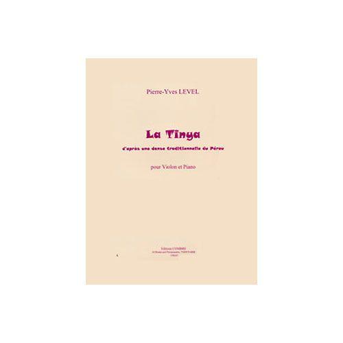 COMBRE LEVEL PIERRE-YVES - LA TINYA (D'APRES UNE DANSE DU PEROU) - VIOLON ET PIANO