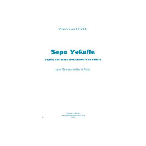 COMBRE LEVEL PIERRE-YVES - SAPA YOKALLA (D'APRES UNE DANSE DE BOLIVIE) - FLUTE ET PIANO