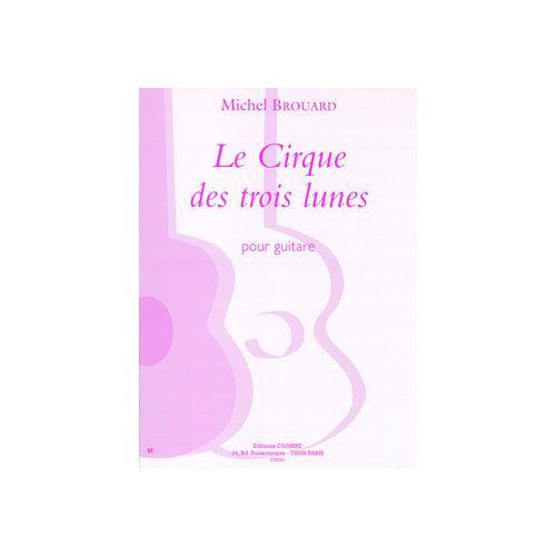 COMBRE BROUARD MICHEL - LE CIRQUE DES TROIS LUNES (4 PIECES) - GUITARE