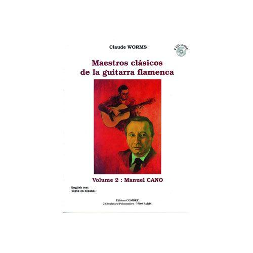 COMBRE WORMS CLAUDE - MAESTROS CLASICOS DE LA GUITARRA FLAMENCA VOL.2 : MANUEL CANO - GUITARE FLAMENCA