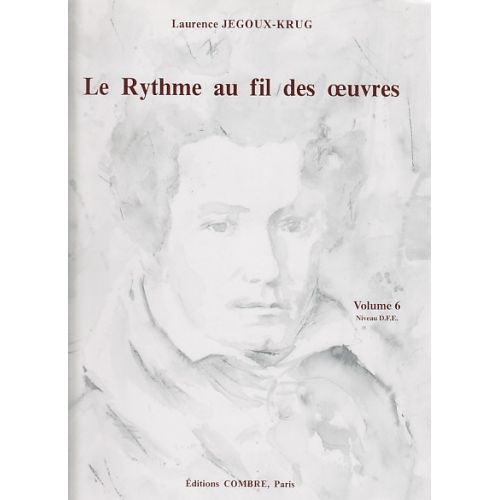COMBRE JEGOUX-KRUG LAURENCE - LE RYTHME AU FIL DES OEUVRES VOL.6
