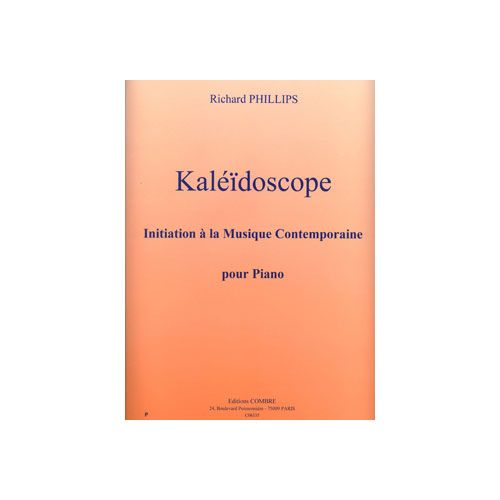 COMBRE PHILLIPS RICHARD - KALEIDOSCOPE - INITIATION A LA MUSIQUE CONTEMPORAINE - PIANO