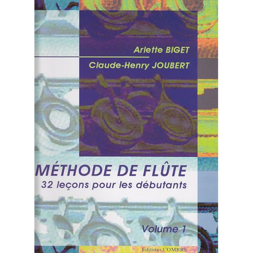 COMBRE BIGET/JOUBERT - MÉTHODE DE FLUTE VOL.1