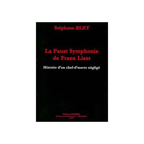 COMBRE BLET STEPHANE - LA FAUST SYMPHONIE DE FRANZ LISZT - ANALYSE