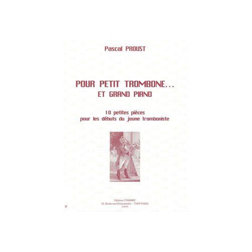 COMBRE PROUST P. - POUR PETIT TROMBONE ... ET GRAND PIANO