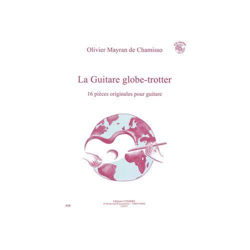COMBRE MAYRAN DE CHAMISSO OLIVIER - LA GUITARE GLOBE-TROTTER - GUITARE