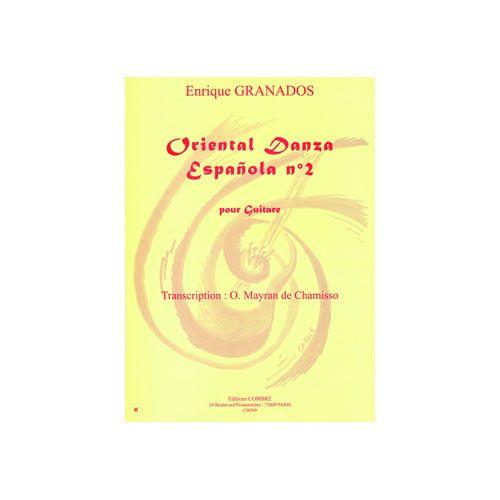 COMBRE GRANADOS ENRIQUE / MAYRAN DE CHAMISSO OLIVIER - DANZA ESPANOLA N.2 ORIENTAL - GUITARE