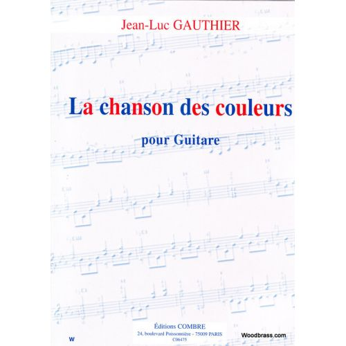 COMBRE GAUTHIER JEAN-LUC - LA CHANSON DES COULEURS - GUITARE