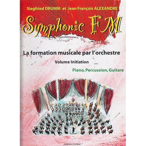 COMBRE ALEXANDRE J.-F. / DRUMM S. - SYMPHONIC FM VOL. INITIATION ELEVE - PIANO, PERCUSSION, GUITARE