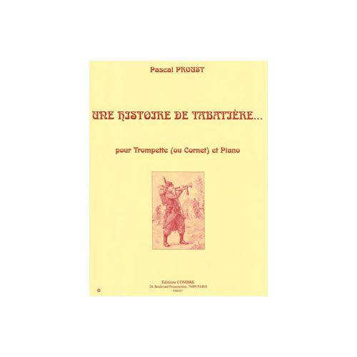 COMBRE PROUST PASCAL - UNE HISTOIRE DE TABATIERE... - TROMPETTE OU CORNET ET PIANO