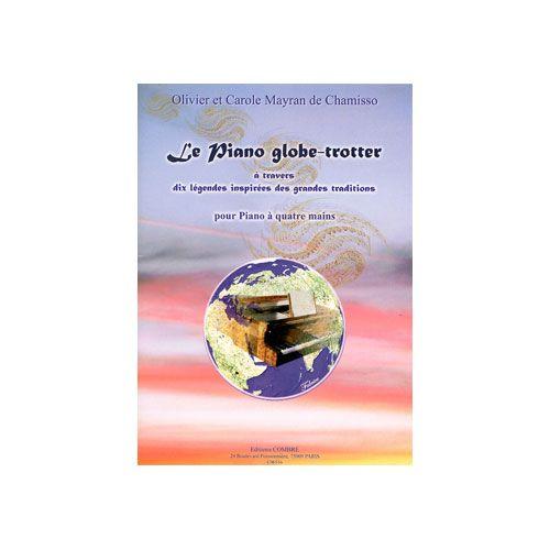 COMBRE MAYRAN DE CHAMISSO OLIVIER / MAYRAN DE CHAMISSO CAROLE - LE PIANO GLOBE-TROTTER - PIANO A 4 MAINS