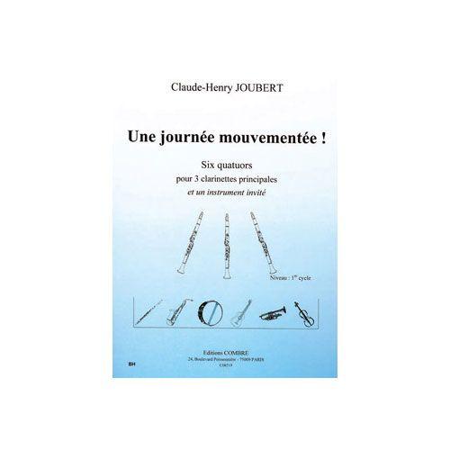 COMBRE JOUBERT CLAUDE-HENRY - UNE JOURNEE MOUVEMENTEE - 3 CLARINETTES ET INSTRUMENT INVITE