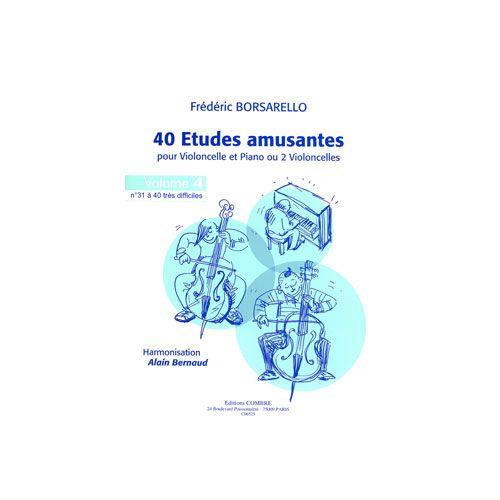 COMBRE BORSARELLO FREDERIC - ETUDES AMUSANTES (40) VOL.4 (31 A 40) - VIOLONCELLE ET PIANO (OU 2 VIOLONCELLE