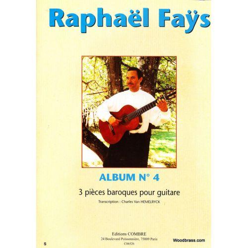 COMBRE FAYS RAPHAEL - ALBUM N°4 (3 PIECES BAROQUES) - GUITARE