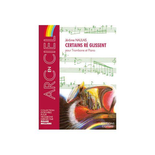 COMBRE NAULAIS JEROME - CERTAINS RE GLISSENT - TROMBONE ET PIANO