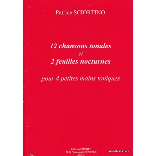 COMBRE SCIORTINO PATRICE - CHANSONS TONALES (12) - FEUILLES NOCTURNES (2) - PIANO A 4 MAINS