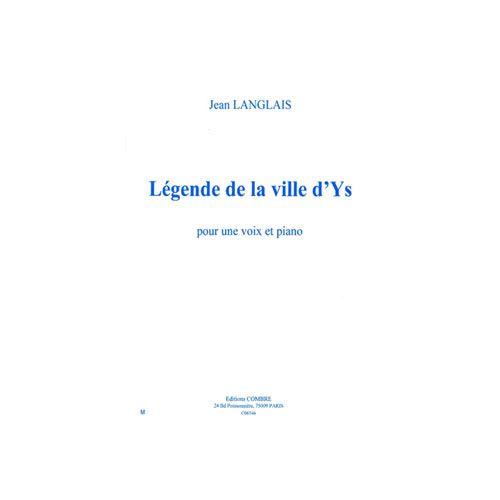 COMBRE LANGLAIS JEAN - LEGENDE DE LA VILLE D'YS - VOIX ET PIANO