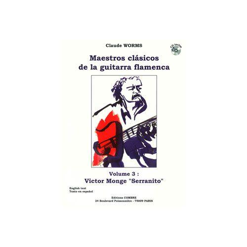 COMBRE WORMS CLAUDE - MAESTROS CLASICOS DE LA GUITARRA FLAMENCA VOL.3 + CD - VICTOR MONGE
