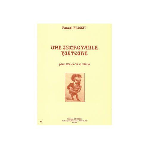 COMBRE PROUST PASCAL - UNE INCROYABLE HISTOIRE - COR EN FA ET PIANO