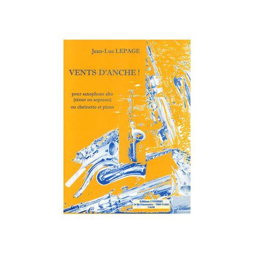 COMBRE LEPAGE JEAN-LUC - VENTS D'ANCHE ! - SAXOPHONE ALTO OU TENOR OU SOPRANO OU CLARINETTE ET PIANO