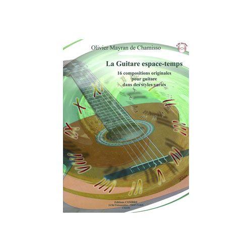 COMBRE MAYRAN DE CHAMISSO OLIVIER - LA GUITARE ESPACE-TEMPS (16 PIECES) - GUITARE