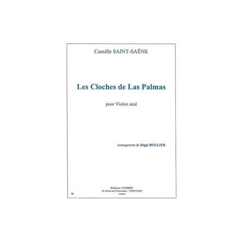 COMBRE SAINT-SAENS CAMILLE / BOULIER REGIS - LES CLOCHES DE LAS PALMAS - VIOLON SEUL