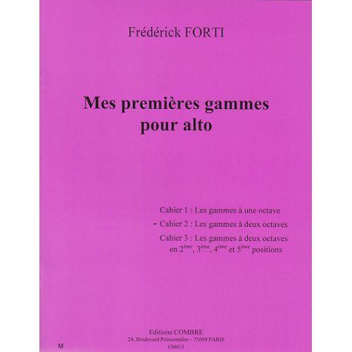 COMBRE FORTI FREDERICK - MES PREMIERES GAMMES POUR ALTO VOL.2