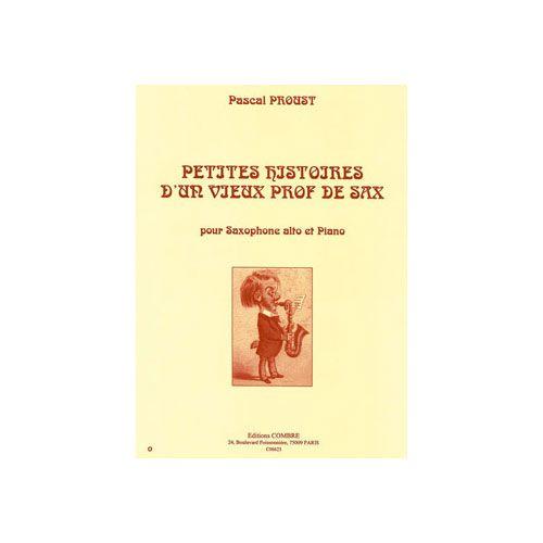 COMBRE PROUST PASCAL - PETITES HISTOIRES D'UN VIEUX PROF DE SAX - SAXOPHONE ALTO ET PIANO