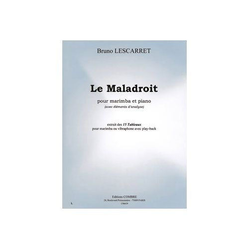 COMBRE LESCARRET BRUNO - TABLEAUX (15) - LE MALADROIT (AVEC ELEMENTS D'ANALYSE) - MARIMBA ET PIANO