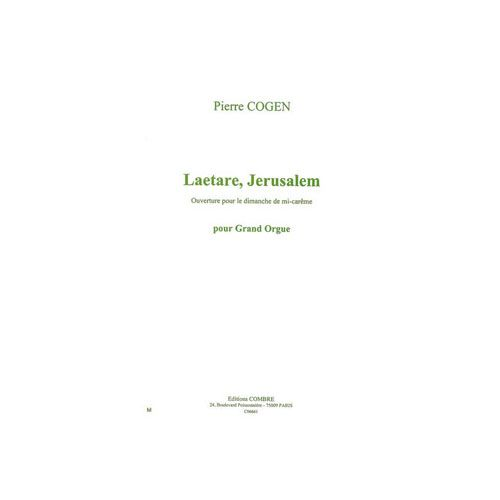 COMBRE COGEN PIERRE - LAETARE, JERUSALEM (OUVERTURE POUR LE DIMANCHE DE MI-CAREME) - ORGUE