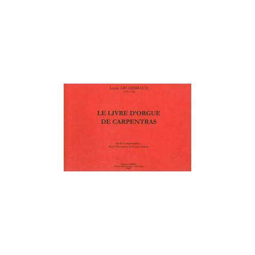 COMBRE ARCHIMBAUD LOUIS - LE LIVRE D'ORGUE DE CARPENTRAS - ORGUE