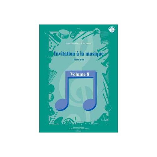 COMBRE ALEXANDRE JEAN FRANCOIS - INVITATION A LA MUSIQUE VOL.8 - FORMATION MUSICALE