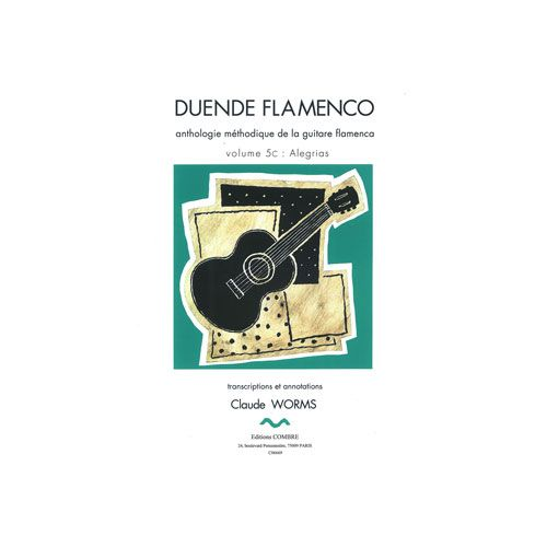 COMBRE WORMS CLAUDE - DUENDE FLAMENCO VOL.5C - ALEGRIAS - GUITARE FLAMENCA