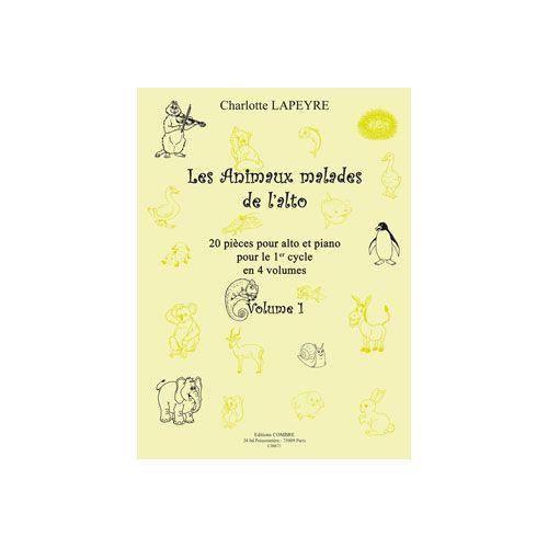 COMBRE LAPEYRE CHARLOTTE - LES ANIMAUX MALADES DE L'ALTO VOL.1 - ALTO ET PIANO