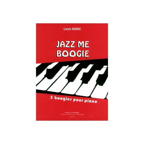 COMBRE BORIE LAURE - JAZZ ME BOOGIE - 5 BOOGIES - PIANO