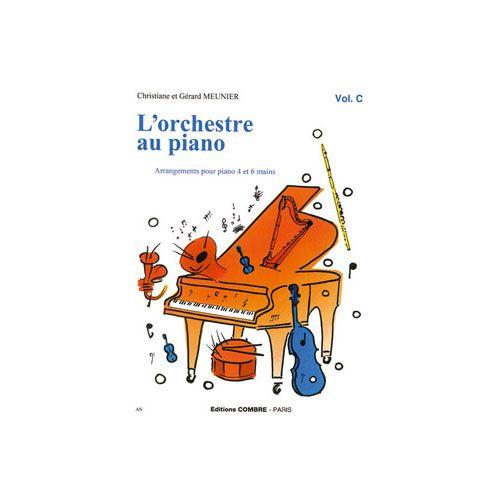 COMBRE MEUNIER CHRISTIANE / MEUNIER GERARD - L'ORCHESTRE AU PIANO VOL.C - PIANO A 4 OU 6 MAINS