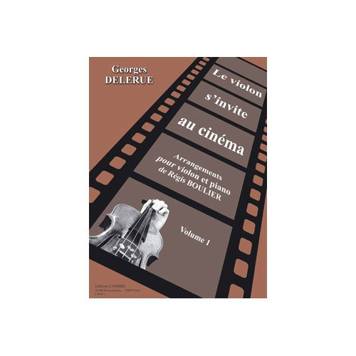 COMBRE DELERUE GEORGES / BOULIER REGIS - LE VIOLON S'INVITE AU CINEMA VOL.1 - VIOLON ET PIANO