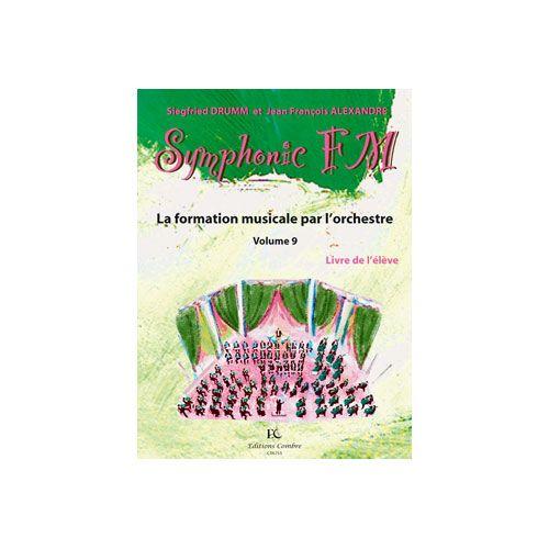 COMBRE DRUMM SIEGFRIED / ALEXANDRE JEAN FRANCOIS - SYMPHONIC FM VOL.9 : ELEVE : BASSON - FORMATION MUSICALE