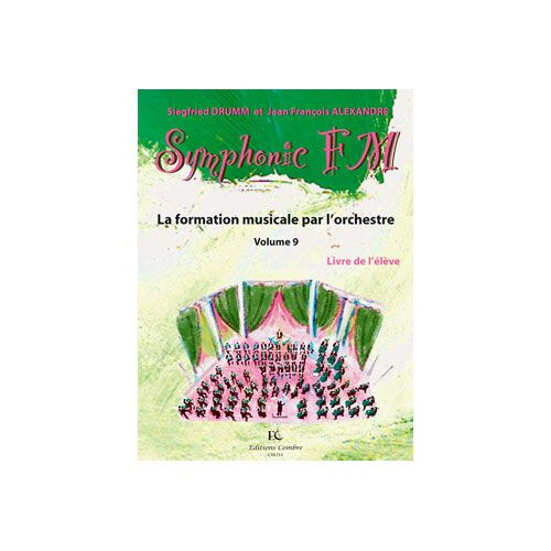 COMBRE DRUMM SIEGFRIED / ALEXANDRE JEAN FRANCOIS - SYMPHONIC FM VOL.9 : ELEVE : PIANO - FORMATION MUSICALE