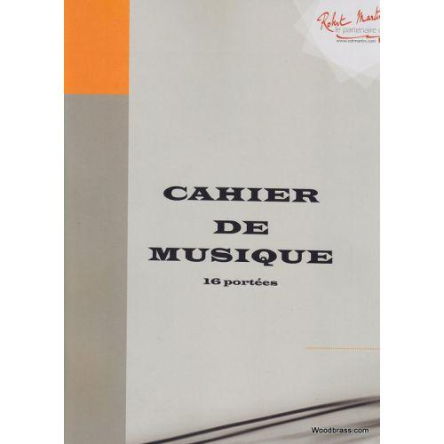 ROBERT MARTIN CAHIER DE MUSIQUE 16 PORTEES