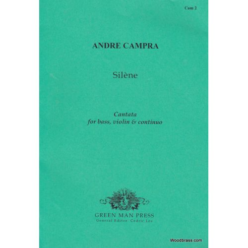 GREEN MAN PRESS CAMPRA A. - SILENE - CANTATA FOR BASS, VIOLIN & CONTINUO
