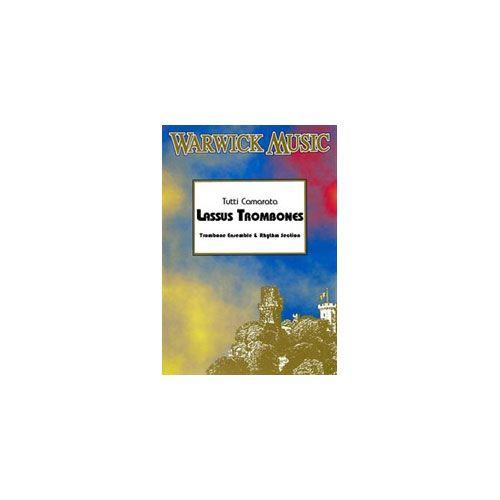 WARWICK MUSIC CAMERATA - LASSUS TROMBONES - ENSEMBLE DE TROMBONES