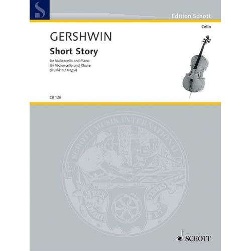 SCHOTT GERSHWIN GEORGE - SHORT STORY - CELLO AND PIANO