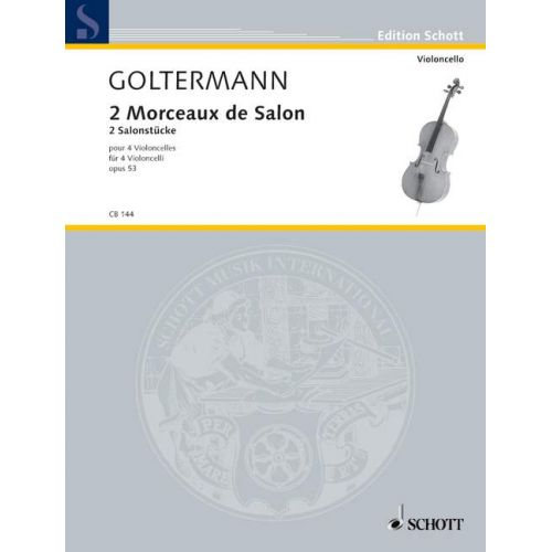 SCHOTT GOLTERMANN GEORGE - 2 MORCEAUX DE SALON OP. 53 - 4 CELLOS
