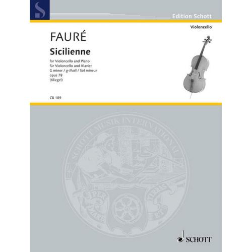 SCHOTT FAURE GABRIEL - SICILIENNE OP. 78 - CELLO AND PIANO