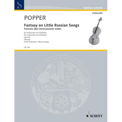 SCHOTT POPPER DAVID - FANTASY ON LITTLE RUSSIAN SONGS OP. 43 - CELLO AND ORCHESTRA